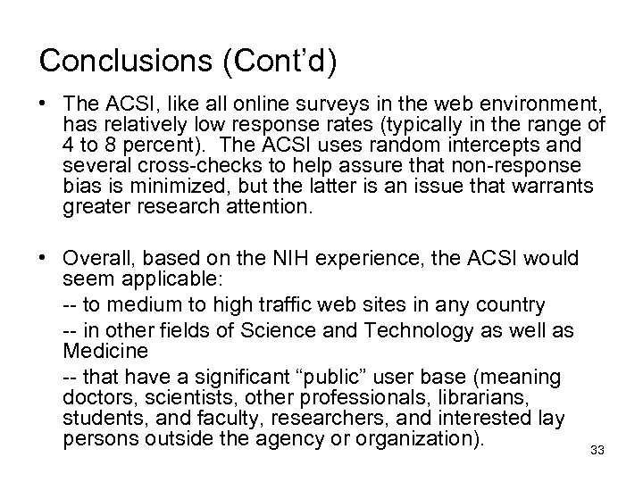 Conclusions (Cont'd) • The ACSI, like all online surveys in the web environment, has