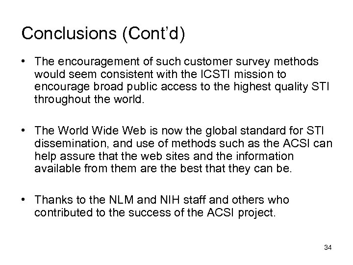 Conclusions (Cont'd) • The encouragement of such customer survey methods would seem consistent with
