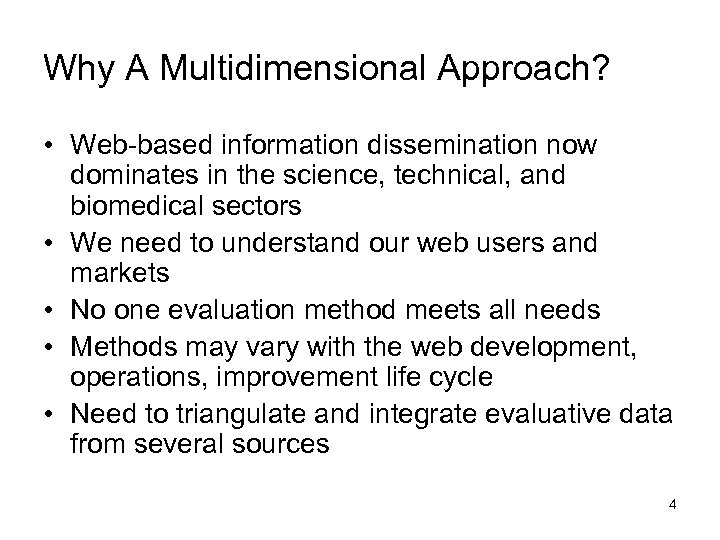 Why A Multidimensional Approach? • Web-based information dissemination now dominates in the science, technical,