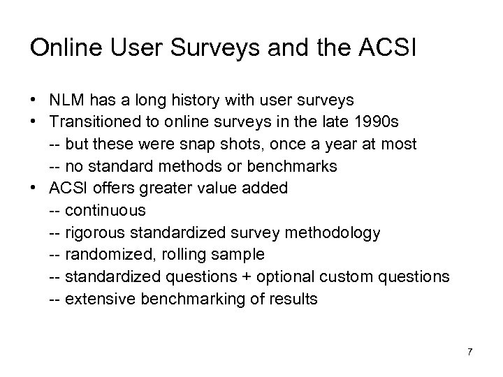 Online User Surveys and the ACSI • NLM has a long history with user