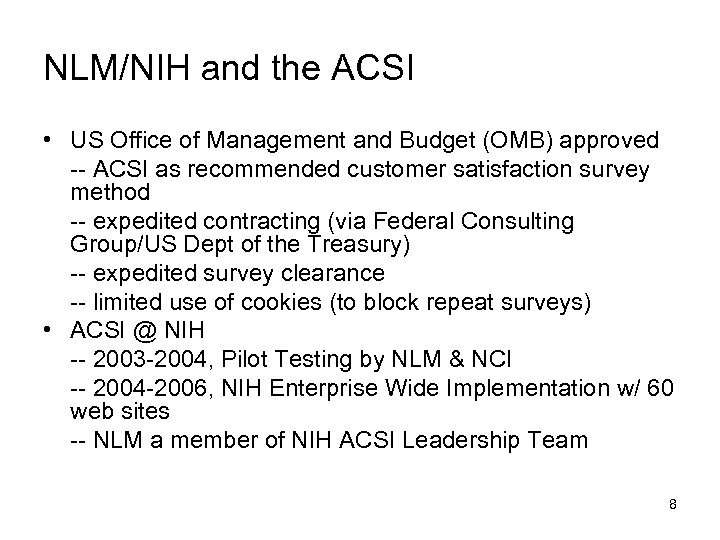 NLM/NIH and the ACSI • US Office of Management and Budget (OMB) approved --