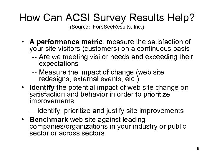 How Can ACSI Survey Results Help? (Source: Fore. See. Results, Inc. ) • A