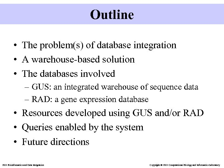 Outline • The problem(s) of database integration • A warehouse-based solution • The databases