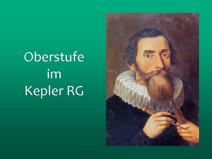 Oberstufe im Kepler RG