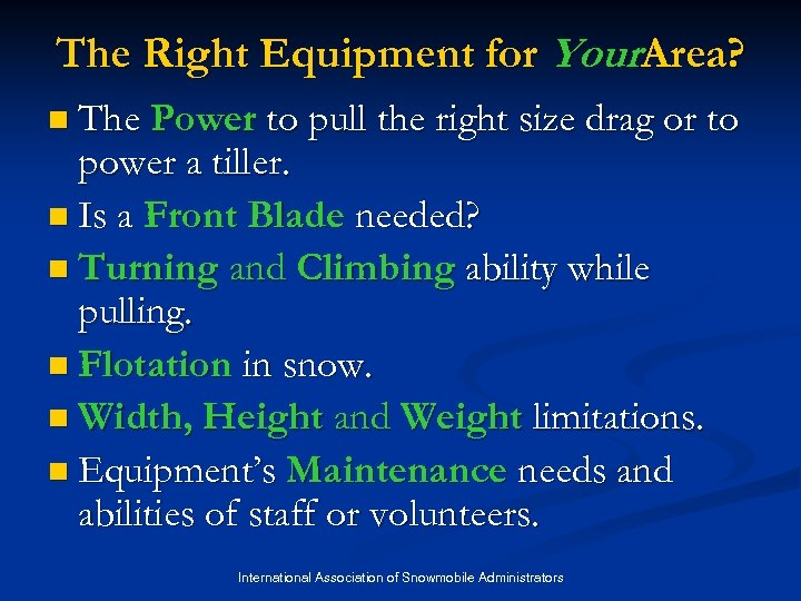 The Right Equipment for Your. Area? n The Power to pull the right size