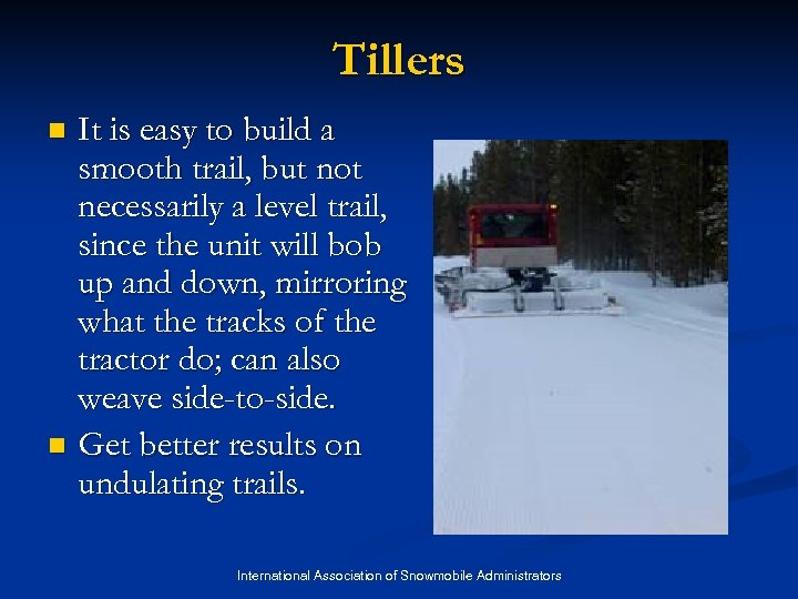 Tillers It is easy to build a smooth trail, but not necessarily a level