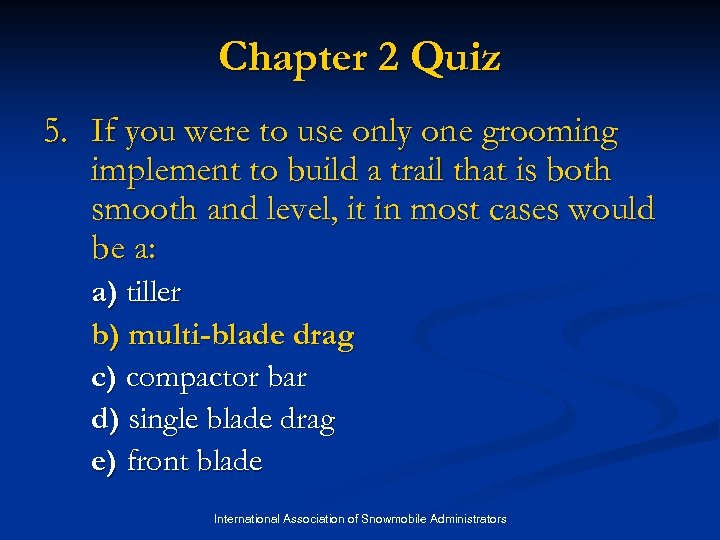 Chapter 2 Quiz 5. If you were to use only one grooming implement to