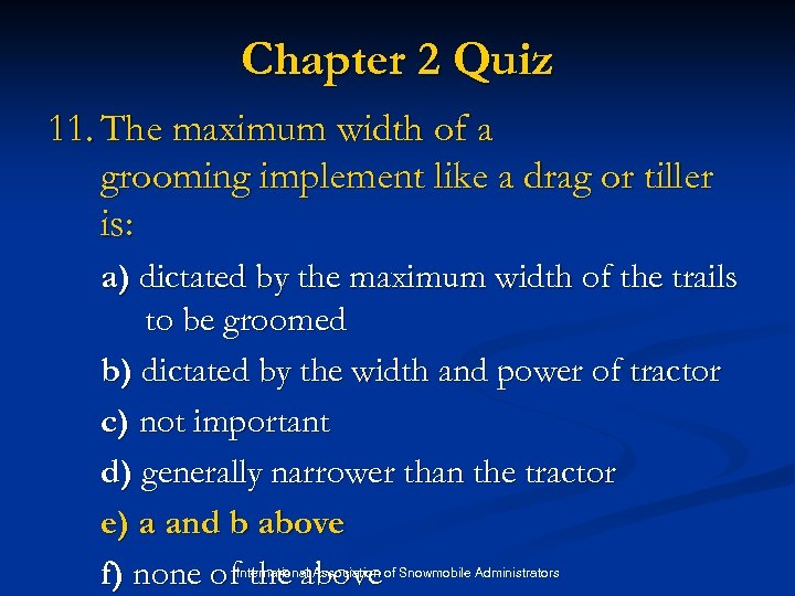 Chapter 2 Quiz 11. The maximum width of a grooming implement like a drag