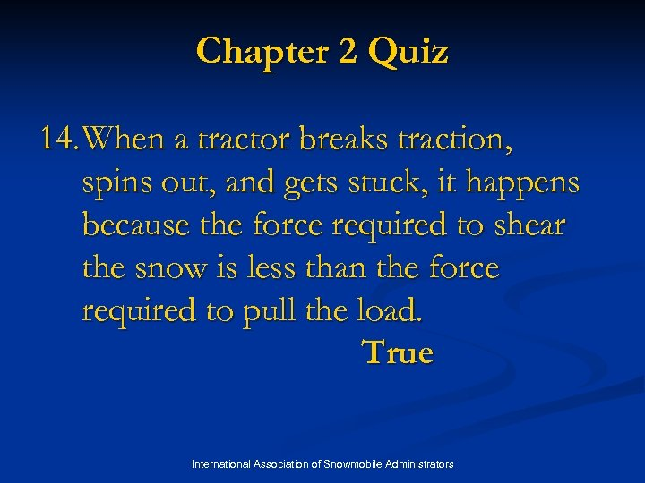 Chapter 2 Quiz 14. When a tractor breaks traction, spins out, and gets stuck,
