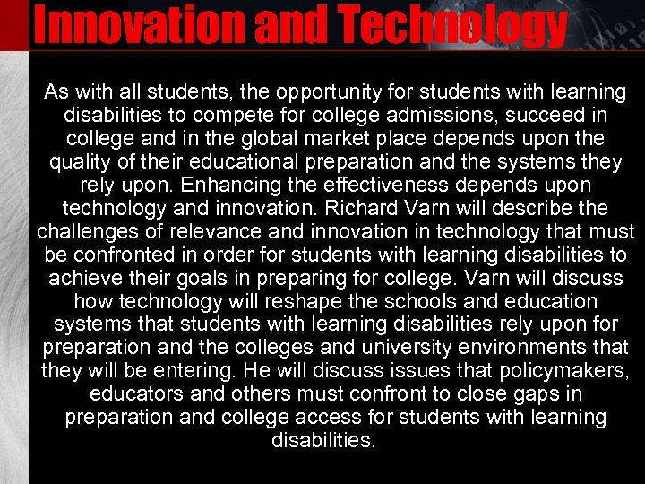 Innovation and Technology As with all students, the opportunity for students with learning disabilities