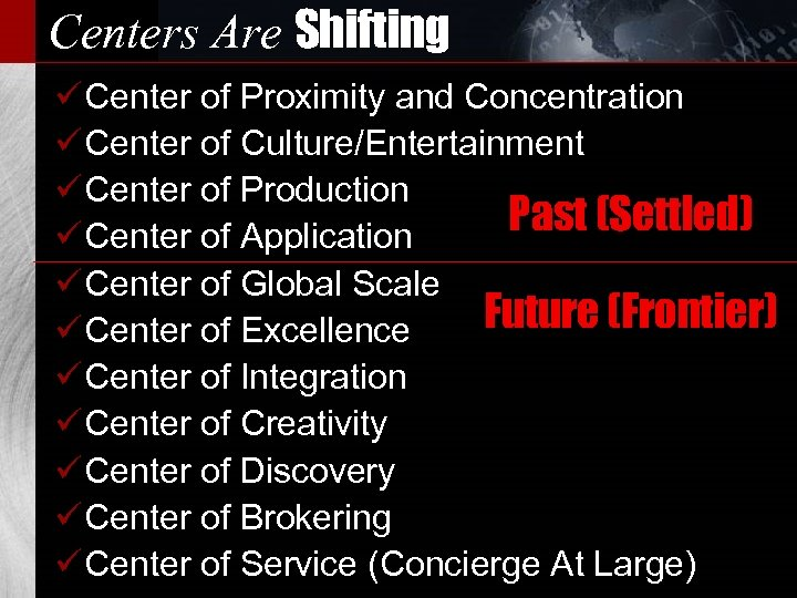 Centers Are Shifting ü Center of Proximity and Concentration ü Center of Culture/Entertainment ü