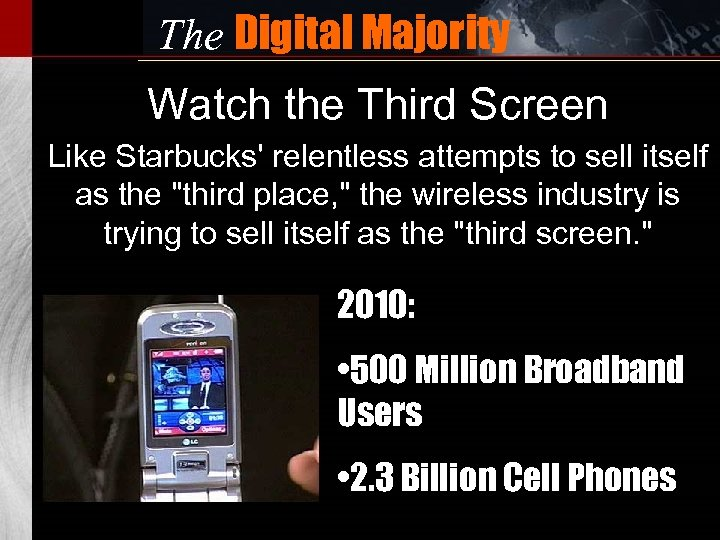 The Digital Majority Watch the Third Screen Like Starbucks' relentless attempts to sell itself
