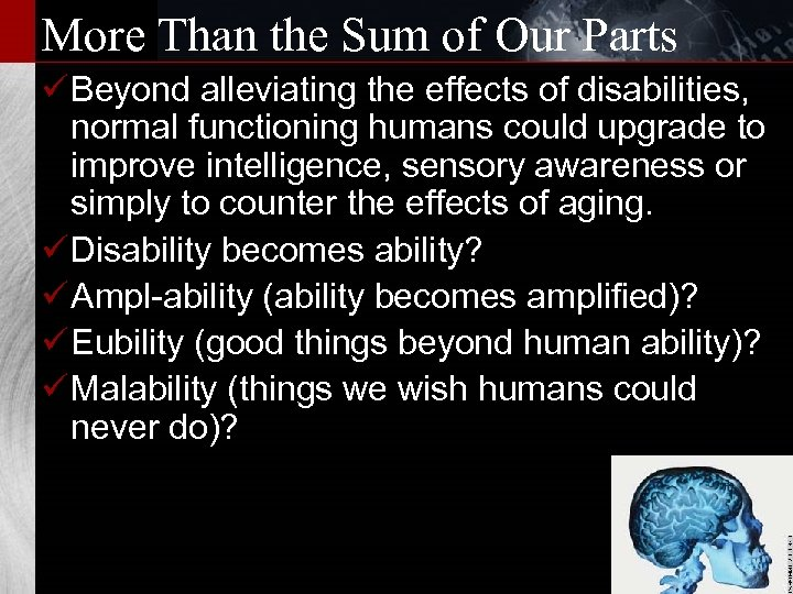 More Than the Sum of Our Parts ü Beyond alleviating the effects of disabilities,