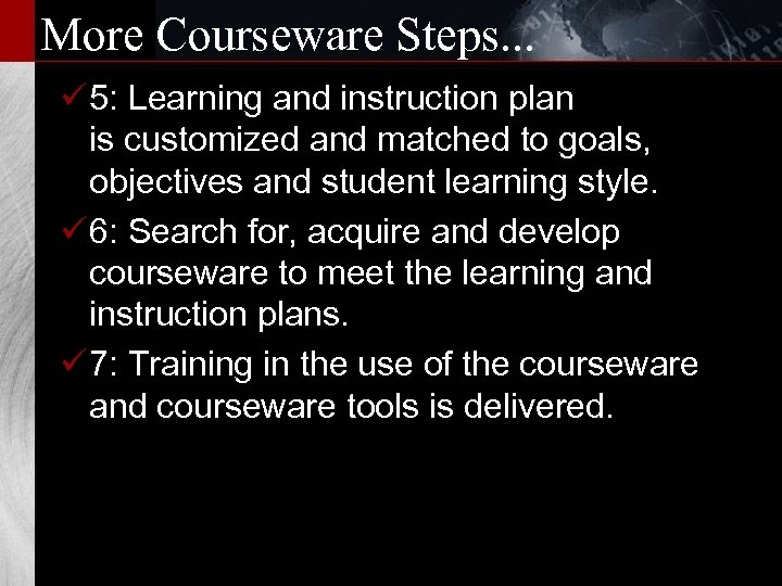 More Courseware Steps. . . ü 5: Learning and instruction plan is customized and