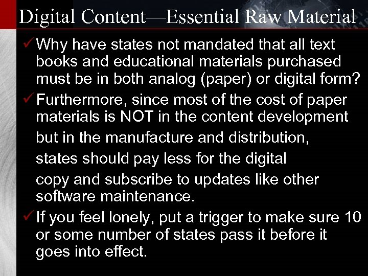 Digital Content—Essential Raw Material ü Why have states not mandated that all text books