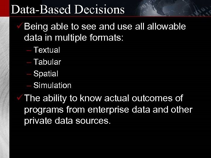 Data-Based Decisions ü Being able to see and use allowable data in multiple formats: