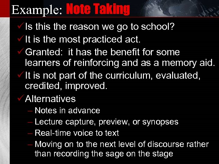 Example: Note Taking ü Is this the reason we go to school? ü It