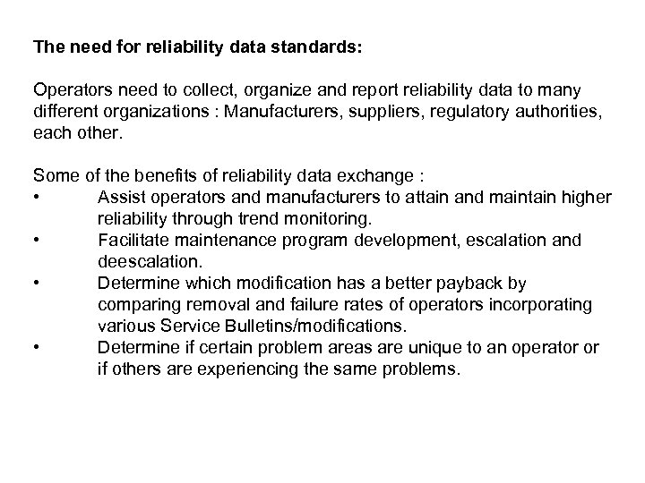 The need for reliability data standards: Operators need to collect, organize and report reliability