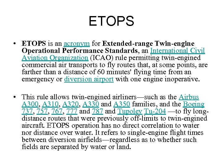 ETOPS • ETOPS is an acronym for Extended-range Twin-engine Operational Performance Standards, an International