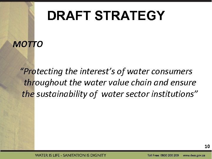 """DRAFT STRATEGY MOTTO """"Protecting the interest's of water consumers throughout the water value chain"""