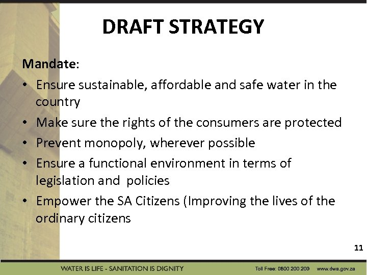 DRAFT STRATEGY Mandate: • Ensure sustainable, affordable and safe water in the country •