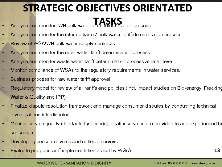 • STRATEGIC OBJECTIVES ORIENTATED TASKS Analyse and monitor WB bulk water tariff determination