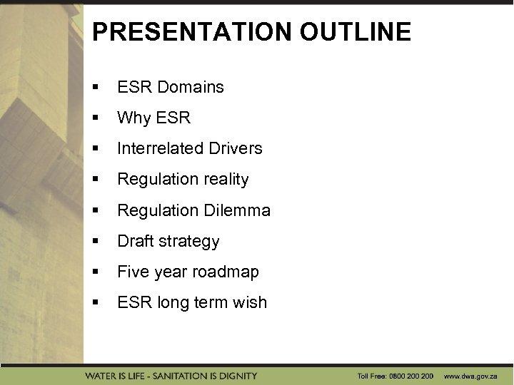 PRESENTATION OUTLINE § ESR Domains § Why ESR § Interrelated Drivers § Regulation reality