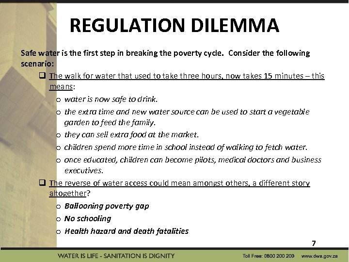 REGULATION DILEMMA Safe water is the first step in breaking the poverty cycle. Consider