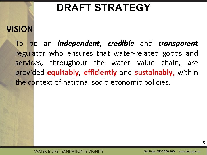 DRAFT STRATEGY VISION To be an independent, credible and transparent regulator who ensures that