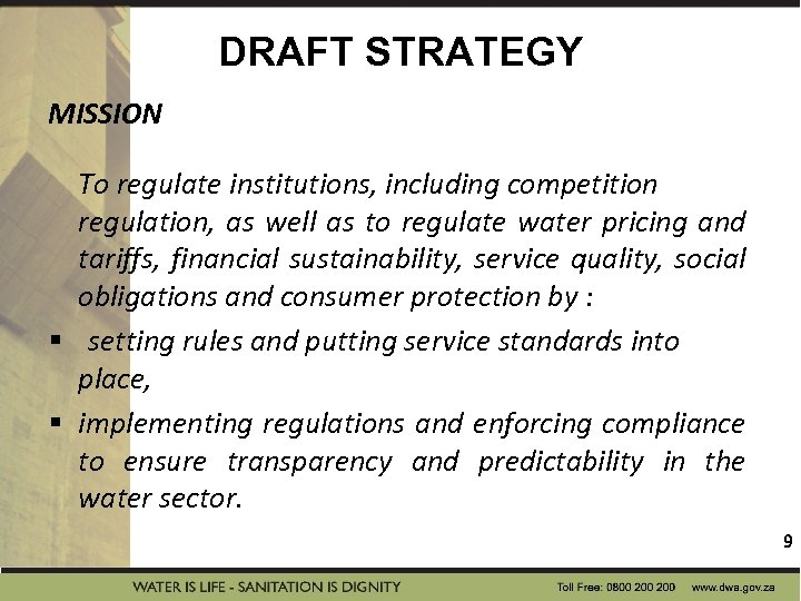 DRAFT STRATEGY MISSION To regulate institutions, including competition regulation, as well as to regulate