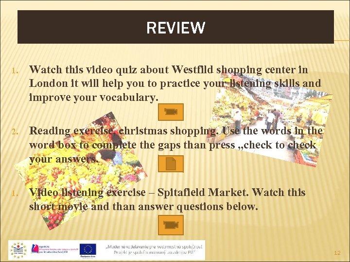 REVIEW 1. Watch this video quiz about Westfild shopping center in London it will