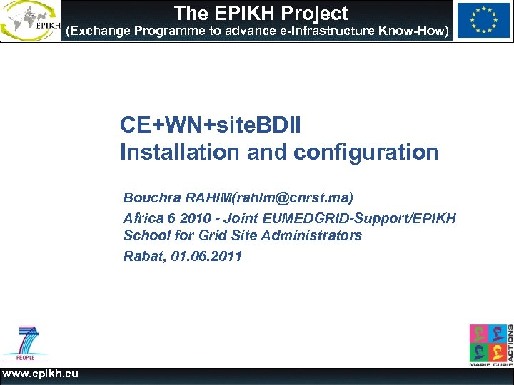 The EPIKH Project (Exchange Programme to advance e-Infrastructure Know-How) CE+WN+site. BDII Installation and configuration