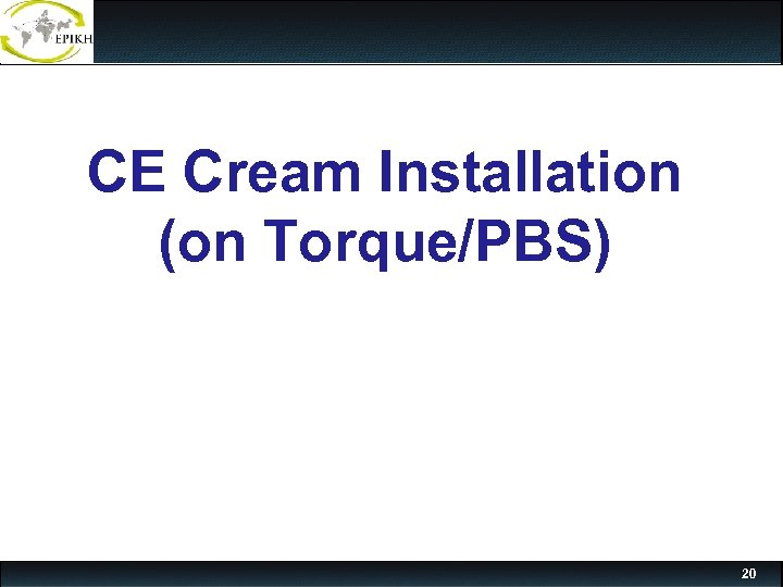 CE Cream Installation (on Torque/PBS) 20