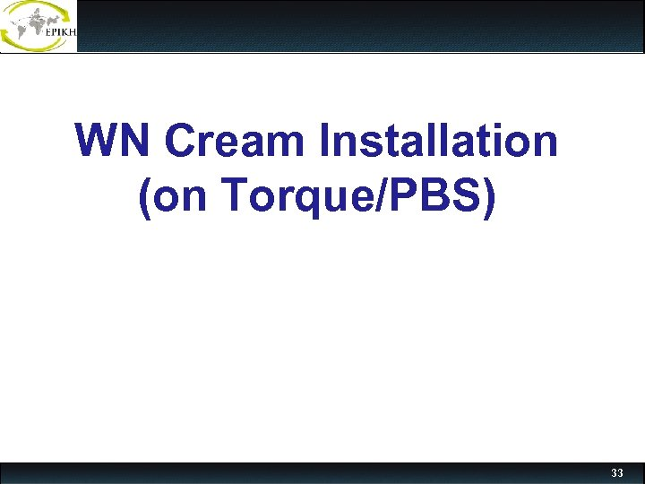 WN Cream Installation (on Torque/PBS) 33
