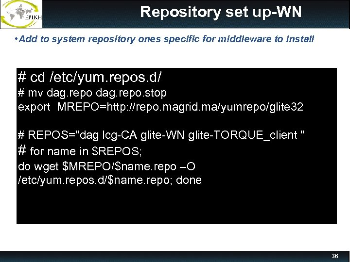 Repository set up-WN • Add to system repository ones specific for middleware to install