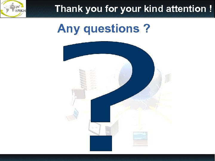 Thank you for your kind attention ! Any questions ? 50