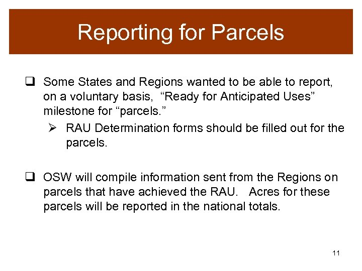 Reporting for Parcels q Some States and Regions wanted to be able to report,