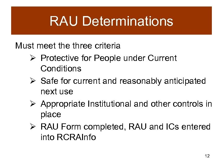 RAU Determinations Must meet the three criteria Ø Protective for People under Current Conditions