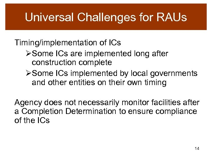 Universal Challenges for RAUs Timing/implementation of ICs ØSome ICs are implemented long after construction