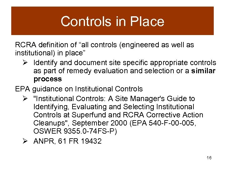 "Controls in Place RCRA definition of ""all controls (engineered as well as institutional) in"