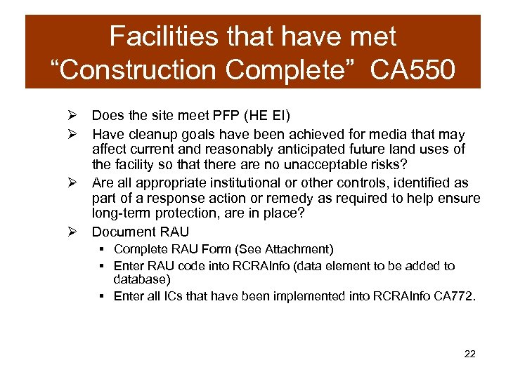 "Facilities that have met ""Construction Complete"" CA 550 Ø Does the site meet PFP"