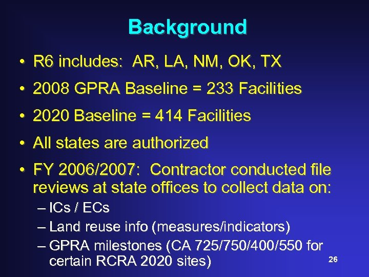 Background • R 6 includes: AR, LA, NM, OK, TX • 2008 GPRA Baseline