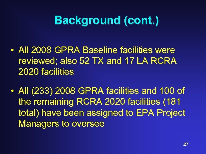 Background (cont. ) • All 2008 GPRA Baseline facilities were reviewed; also 52 TX