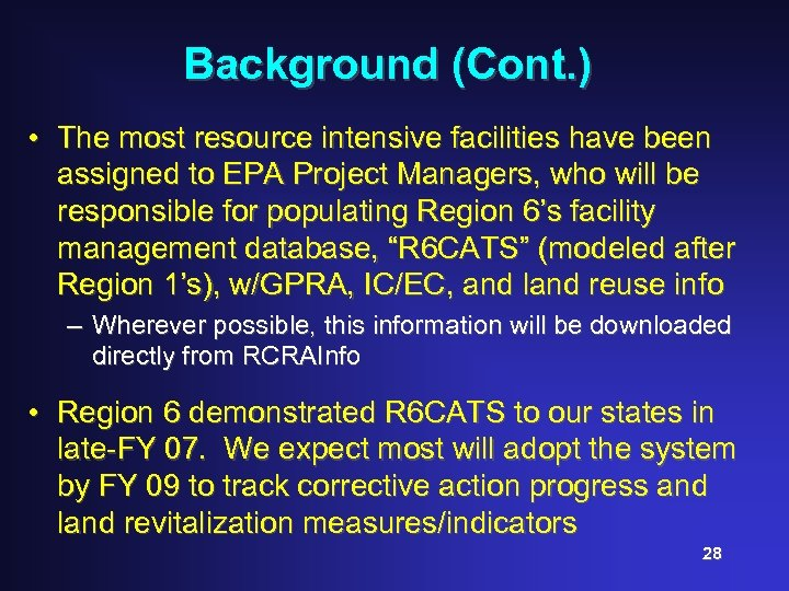 Background (Cont. ) • The most resource intensive facilities have been assigned to EPA
