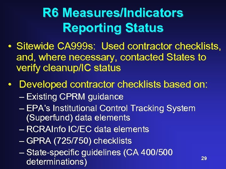 R 6 Measures/Indicators Reporting Status • Sitewide CA 999 s: Used contractor checklists, and,
