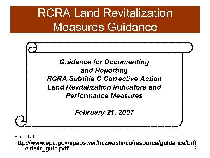 RCRA Land Revitalization Measures Guidance for Documenting and Reporting RCRA Subtitle C Corrective Action
