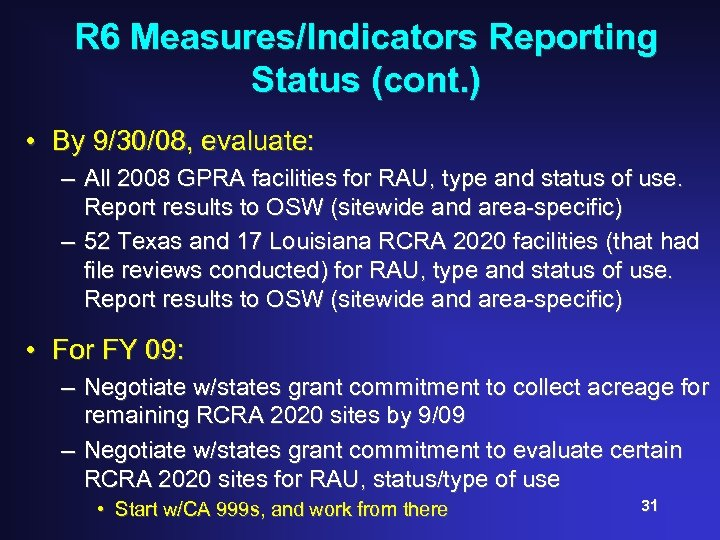 R 6 Measures/Indicators Reporting Status (cont. ) • By 9/30/08, evaluate: – All 2008