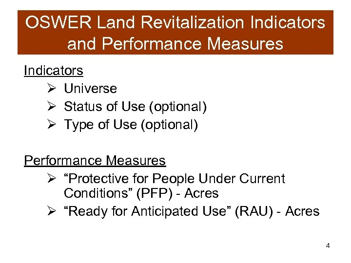 OSWER Land Revitalization Indicators and Performance Measures Indicators Ø Universe Ø Status of Use