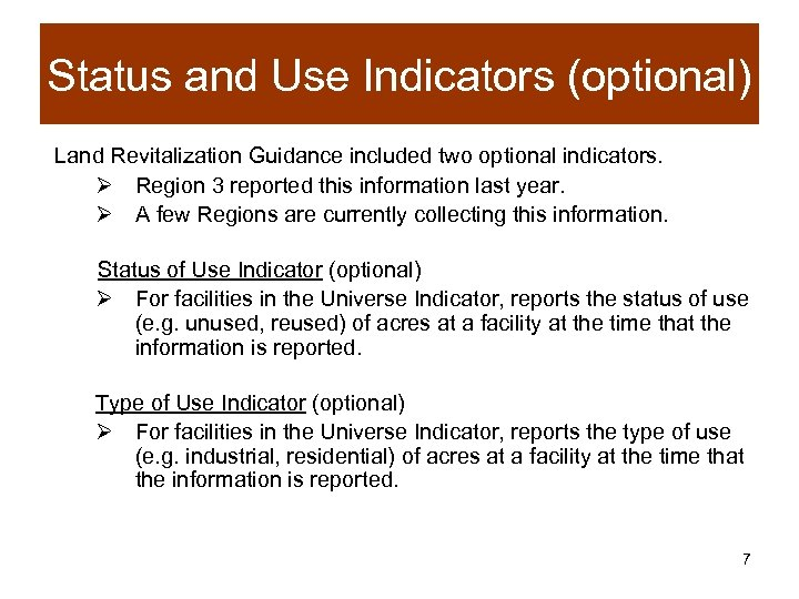 Status and Use Indicators (optional) Land Revitalization Guidance included two optional indicators. Ø Region