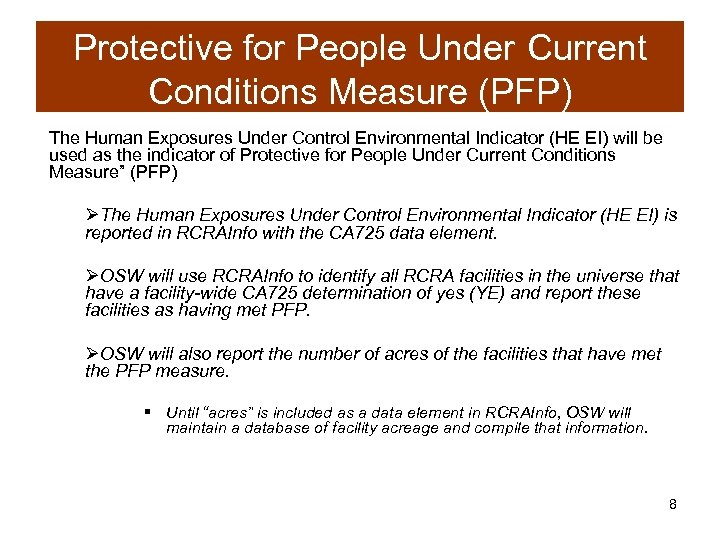 Protective for People Under Current Conditions Measure (PFP) The Human Exposures Under Control Environmental